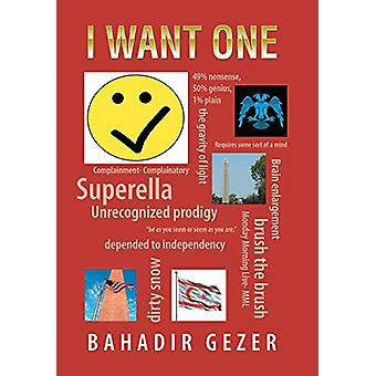 I Want One by Bahadir Gezer - 9781543493641 Book