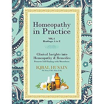 Homeopathy in Practice - Clinical Insights into Homeopathy and Remedie