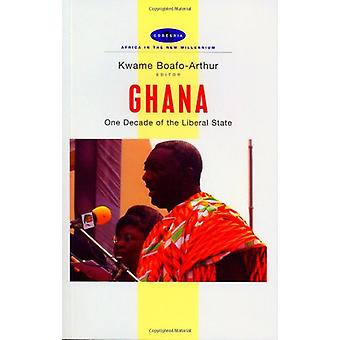 Ghana - One Decade of the Liberal State by Kwame Boafo-Arthur - 978184