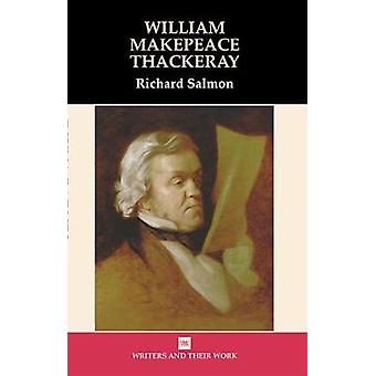 William Makepeace Thackeray Writers and their Work