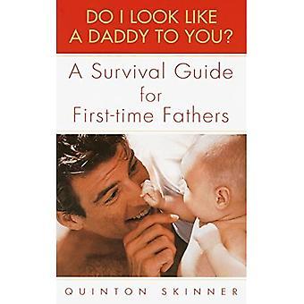 Eu pareço um pai para você?: Um guia de sobrevivência para pais de primeira viagem
