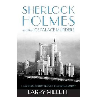 Sherlock Holmes and the Ice Palace Murders door Larry Millett