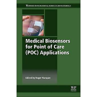 Medical Biosensors for Point of Care Poc Applications by Narayan & Roger J.