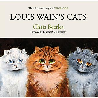Louis Wains Cats by Chris Beetles & Foreword by Benedict Cumberbatch & Illustrated by Louis Wain