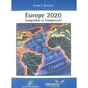 Europa 20/20 - Wettbewerb oder selbstgefällig? durch Daniel S. Hamilton - 9780