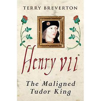 テリー Breverton - 9781445646053 による中傷 Tudor 王ヘンリー七世-