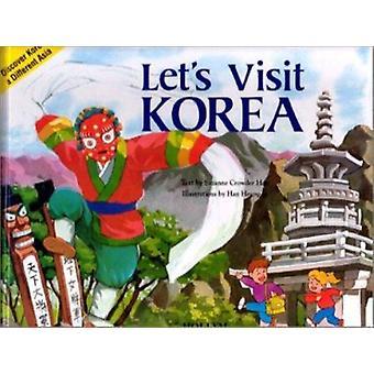 Lets Visit Korea by Suzanne Crowder Han - Heunggi Han - 9781565910102