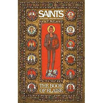 Heiligen - das Buch von Blaise - das Buch des Blasius von Ben Mackey - Sean L