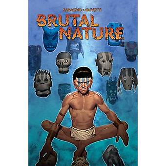 Brutal Nature by Ariel Olivetti - Luciano Saracino - 9781631407642 Bo
