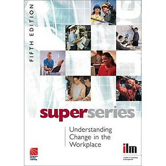 Understanding Change in the Workplace (5th Revised edition) by Instit