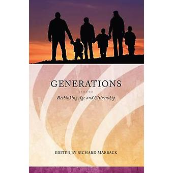 Generations - Rethinking Age and Citizenship by Richard Marback - 9780