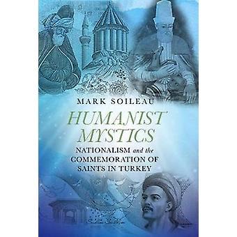 Humanistische mystici - nationalisme en de herdenking van de heiligen in Turk