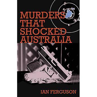 Meurtres qui a choqué l'Australie par Ian Ferguson - livre 9781921596513