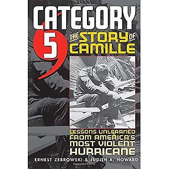 Kategorie 5: Die Geschichte von Camille - Lektionen von Amerikas heftigsten Hurricane verlernt