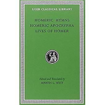 Homeriska psalmer. Homeriska Apokryferna. Liv av Homer (Loeb det klassiska arkivet)