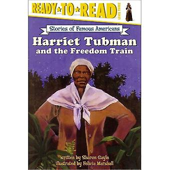 Harriet Tubman ja vapauden juna (kuuluisa amerikkalaiset Stories)