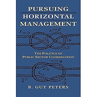 Förföljande horisontella Management: Politik av offentliga sektorn samordning (studier i regeringen och allmän ordning)