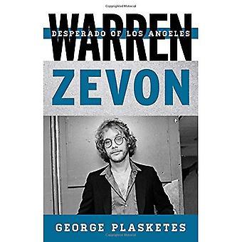 Warren Zevon: Desperado von Los Angeles (Tempo: ein Rowman & Littlefield Musikreihe über Rock, Pop und Kultur)