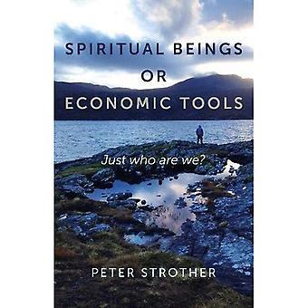 Spirituele wezens of economische instrumenten