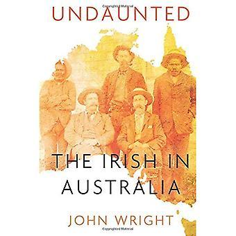 Onverschrokken: Verhalen over de Ieren in Australië