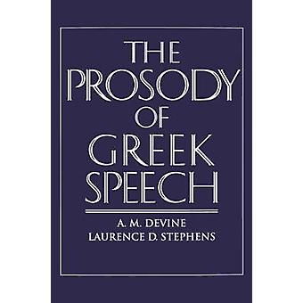 The Prosody of Greek Speech by Devine & Andrew M.