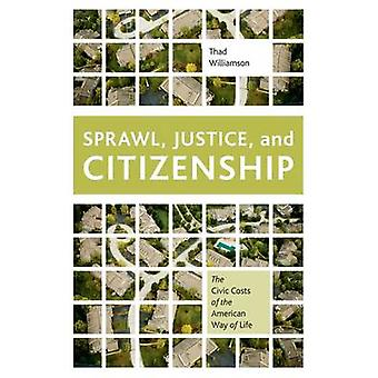 Sprawl Justice and Citizenship by Williamson & Thad