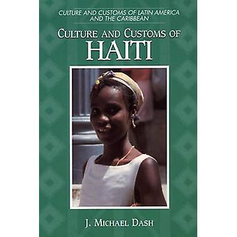 Cultura y costumbres de Haití por Michael J. & Dash