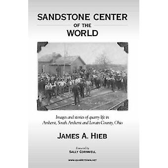 Sandstone Center of the World by Hieb & James