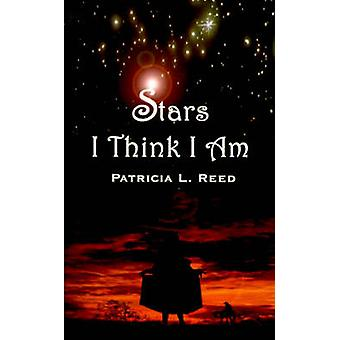 Stars I Think I Am by Reed & Patricia L.
