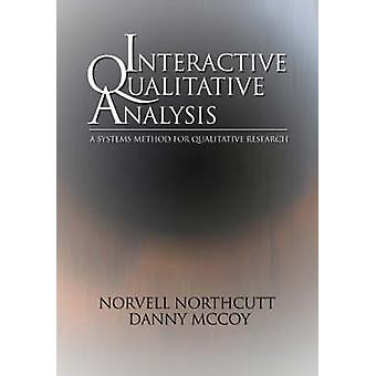 Interactive Qualitative Analysis A Systems Method for Qualitative Research by Northcutt & Norvell