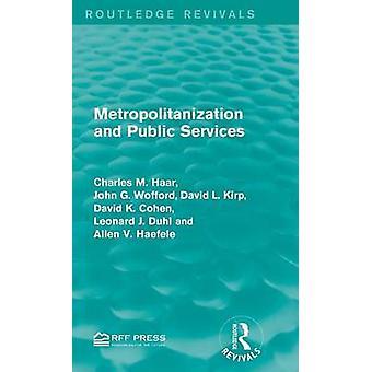 Metropolitanization und öffentliche Dienste von Haar & Charles M.