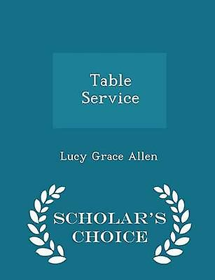 Table Service  Scholars Choice Edition by Allen & Lucy Grace