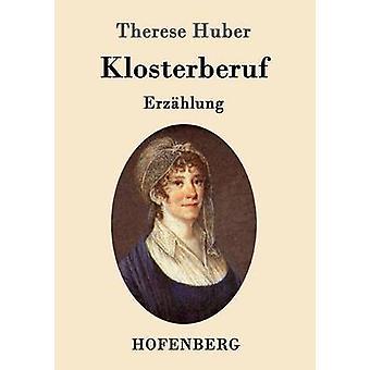 Klosterberuf door Therese Huber