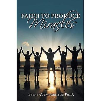 La fede per produrre miracoli