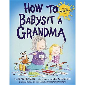 How to Babysit a Grandma by Jean Reagan - 9780385753845 Book