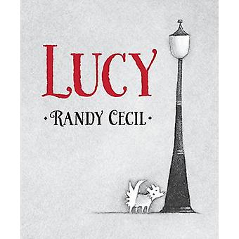 Lucy by Randy Cecil - Randy Cecil - 9780763668082 Book