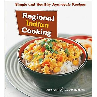 Regional Indian Cooking - Simple and Healthy Ayurvedic Recipes [Indian