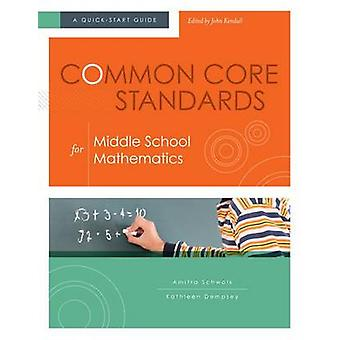 Common Core Standards for Middle School Mathematics - A Quick-Start Gu