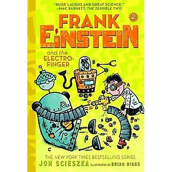 Frank Einstein and the Electro Finger (Frank Einstein series #2) - by