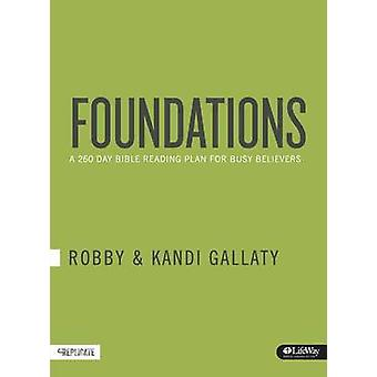 Foundations - A 260-Day Bible Reading Plan for Busy Believers by Robby