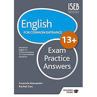 English for Common Entrance at 13+ Exam Practice Answers by Amanda Al