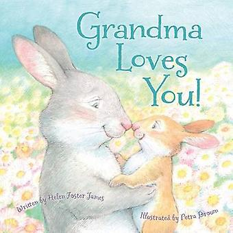 Grandma Loves You! by Helen Foster James - Petra Brown - 978158536836