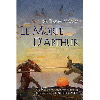 Le Morte D'arthur by Thomas Malory - Joseph Glaser - 9781624663598 Bo