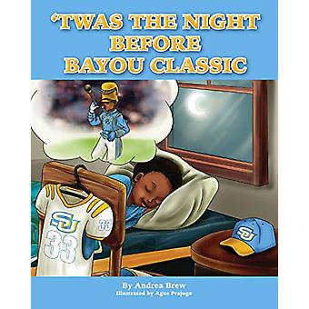 Twas the Night Before Bayou Classic by Andrea Brew - 9781631779220 Bo