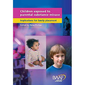 Children Exposed to Parental Substance Misuse - Implications for Famil