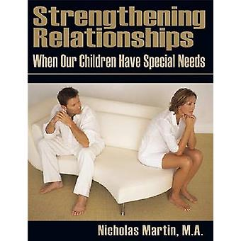 Strengthening Relationships When Our Children Have Special Needs by N