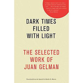 Dark Times Filled with Light by Juan Gelman - 9781934824689 Book