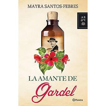 La Amante de Gardel by Mayra Santos-Febres - 9786070730023 Book