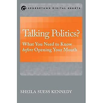 Politik sprechen?: was Sie wissen müssen, bevor den Mund zu öffnen