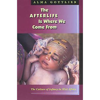 Afterlife is Where We Come from by Alma Gottlieb